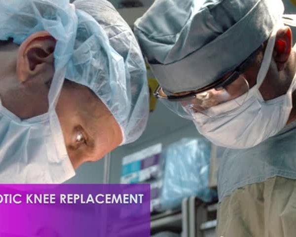 Healthy Life, Happy Life: Robot Knee Surgery
