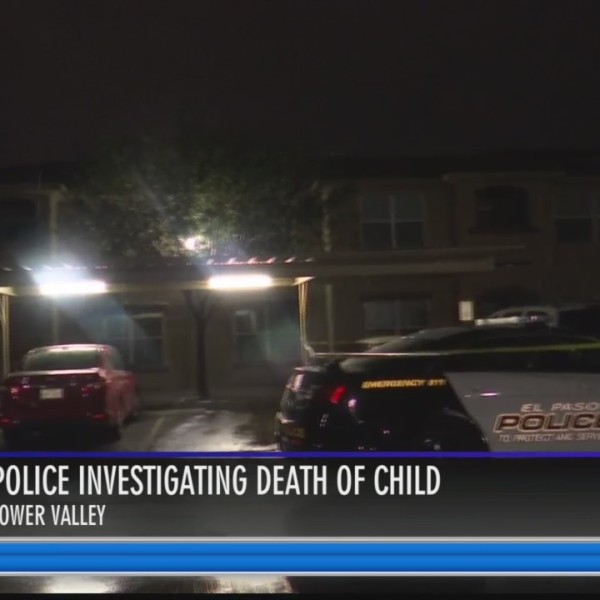 El Paso Police investigating death of child in Lower Valley