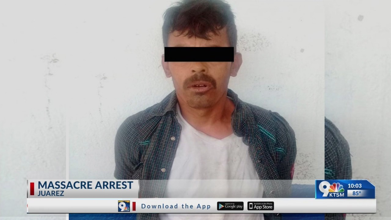Juarez massacre suspect arrested
